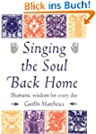 Singing the Soul Back Home: Shamanism...