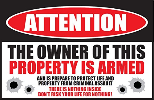ATTENTION THE OWNER OF THIS PROPERTY IS ARMED... 8.5x5.5 Weatherproof plastic sign. (Owner Armed compare prices)