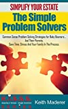 Simplify Your Estate – The Simple Problem Solvers (KISSS Series)