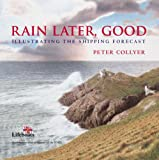 Rain Later, Good: Illustrating the Shipping Forecast (0713673974) by Collyer, Peter
