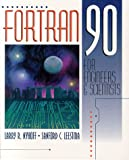 img - for FORTRAN 90 for Engineers and Scientists book / textbook / text book