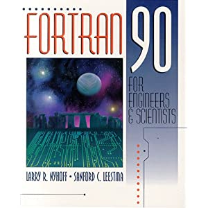 FORTRAN 90 for Engineers and Scientists
