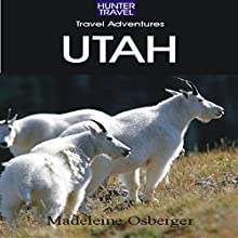 Adventure Guide to Utah (       UNABRIDGED) by Madeleine Osberger, Steve Cohen Narrated by Mark Huff