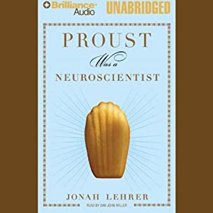 Proust Was a Neuroscientist Audiobook