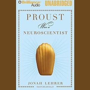 Proust Was a Neuroscientist | [Jonah Lehrer]