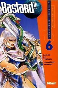 Bastard ! ! - L'Arm�e des t�n�bres, tome 6 : Le Mal�fice interdit par Kazushi Hagiwara