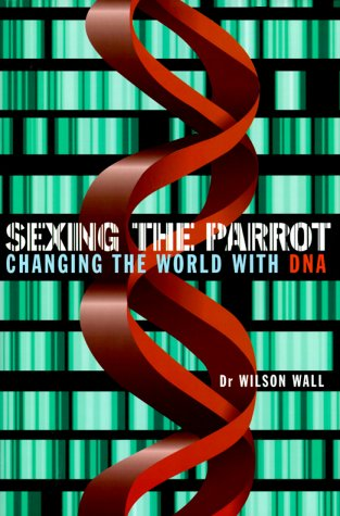 Sexing the Parrot: Changing the World with DNA