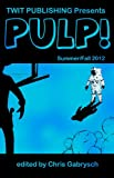 img - for Twit Publishing Presents: PULP! Summer/Fall 2012 book / textbook / text book