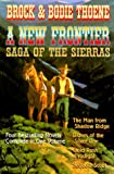 A New Frontier: Four Bestselling Novels Complete in One Volume (Saga of the Sierras) (0884862240) by Thoene, Brock