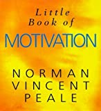 The Little Book of Motivation (Norman Vincent Peale) (0091816998) by Peale, Norman Vincent
