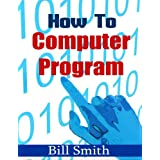 How to Computer Program