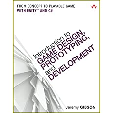 Introduction to Game Design, Prototyping, and Development: From Concept to Playable Game