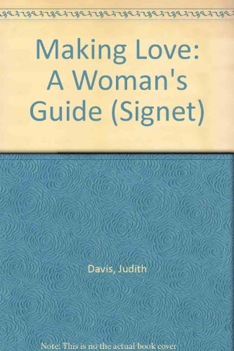 Making Love: A Woman's Guide (Signet)