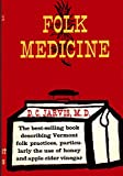 Folk Medicine: A Vermont Doctors Guide to Good Health