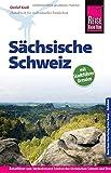 Reise Know-How Sächsische Schweiz mit Stadtführer Dresden: ReiseführerfürindividuellesEntdecken