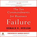 The Ten Commandments for Business Failure Audiobook by Donald Keough Narrated by George Guidall