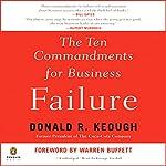 The Ten Commandments for Business Failure   Donald Keough