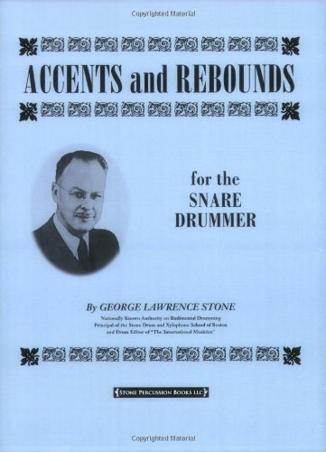 Accents and Rebounds: For the Snare Drummer
