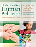 img - for Understanding Human Behavior: A Guide for Health Care Providers (Communication and Human Behavior for Health Science) by Alyson Honeycutt (2011-01-19) book / textbook / text book