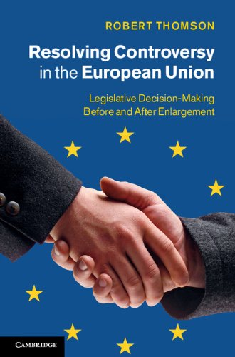 Resolving Controversy in the European Union: Legislative Decision-Making before and after Enlargement