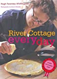 Cover of River Cottage Every Day by Hugh Fearnley-Whittingstall 0747598401