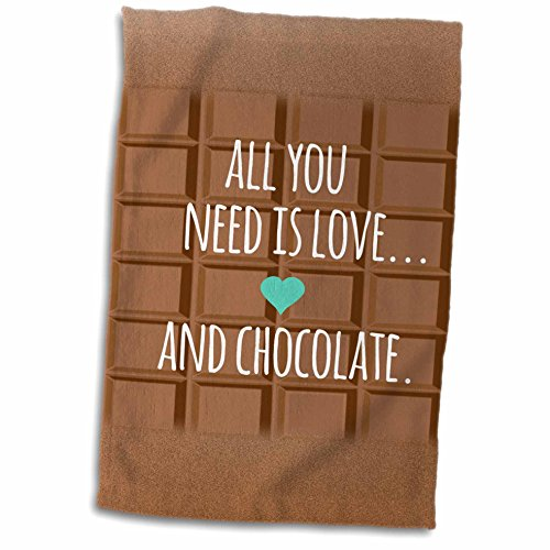 InspirationzStore Inspirational Quotes - All you need is love and chocolate - funny inspiring saying for chocoholics humor humorous fun text - 11x17 Towel (twl_151327_1)