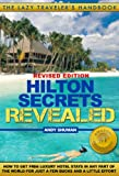 HILTON SECRETS REVEALED (Lazy Travelers Handbook)