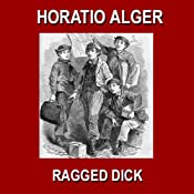 Ragged Dick: Or Street Life in New York with the Boot-Blacks | [Horatio Alger]