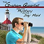 The Graham Quartet and the Mystery of the Day Maid | Rebekah A. Morris