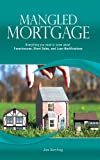 511SiZScZrL. SL160 Mangled Mortgage: Everything you need to know about foreclosures, short sales, and loan modifications.