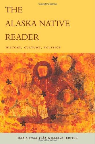 The Alaska Native Reader: History, Culture, Politics (The...