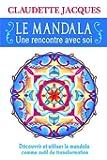 Le mandala : une rencontre avec soi