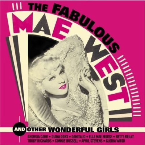 Fabulous Mae West & Other Wonderful Girls by Mae West