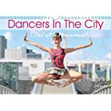 DANCERS IN THE CITY L'Oeil et le Mouvement (Wall Calendar 2016 DIN A4 Landscape): When dancers perform their beautiful art in urban space, magic and ... (Monthly calendar, 14 pages) (Calvendo Art)