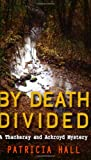 Patricia Hall By Death Divided (Thackeray and Ackroyd Mysteries)