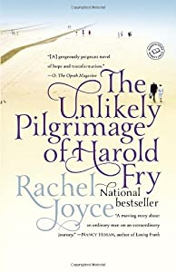 The Unlikely Pilgrimage of Harold Fry: A Novel from Random House Trade Paperbacks