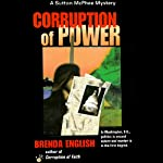 Corruption of Power: Sutton McPhee, Book 2 (       UNABRIDGED) by Brenda English Narrated by Holly Fielding