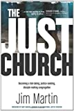 img - for The Just Church: Becoming a Risk-Taking, Justice-Seeking, Disciple-Making Congregation book / textbook / text book