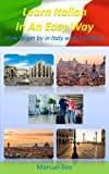 Italian: Learn Italian In An Easy Way: How To Get By In Italy In A Funny And Easy Way With Tim&Kim