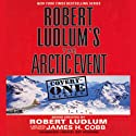 Robert Ludlum's The Arctic Event: Covert-One Series