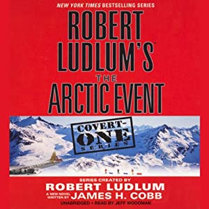 Robert Ludlum's The Arctic Event: Covert-One Series | [James H. Cobb]