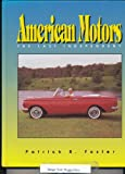Patrick R. Foster American Motors: The Last Independent
