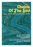 Chains of the Sea: Three Original Novellas of Science Fiction (084076314X) by George Alec Effinger