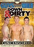 Guys Gone Wild: Down & Dirty