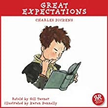 Great Expectations: An Accurate Retelling of Charles Dickens' Timeless Classic (       ABRIDGED) by Charles Dickens, Gill Tavner Narrated by Graham Bill