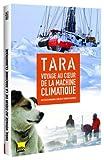 echange, troc Tara, voyage au coeur de la machine climatique