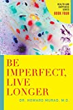 img - for Be Imperfect, Live Longer: Health and Happiness Series (Book 4) book / textbook / text book