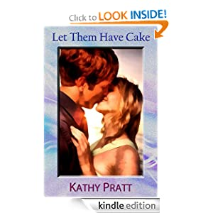 Let Them Have Cake Kathy Pratt