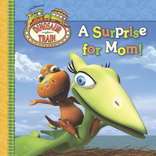 A Surprise for Mom! (Dinosaur Train)