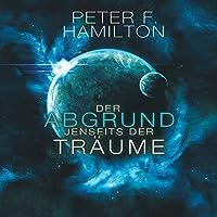 Der Abgrund jenseits der Träume (Die Chronik der Faller 1) Hörbuch von Peter F. Hamilton Gesprochen von: Oliver Siebeck